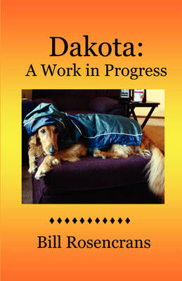Dakota: A Work in Progress (Paperback)