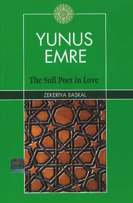 Yunus Emre: The Sufi Poet In Love (Paperback)