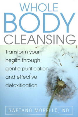 Whole Body Cleansing: Transform Your Health Through Gentle Purification and Effective Detoxification (Paperback)