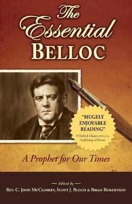 The Essential Belloc: A Prophet of Our Times (Paperback)