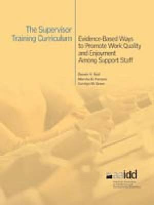 The Supervisor Training Curriculum for Developmental Disability Organizations: Evidence-Based Ways to Promote Work Quality and Enjoyment Among Support Staff