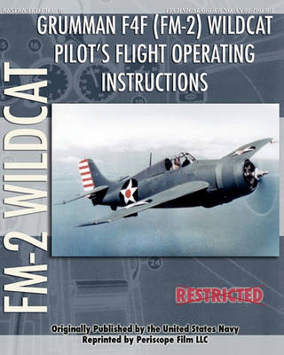 Grumman F4F (FM-2) Wildcat Pilot's Flight Operating Instructions (Paperback)