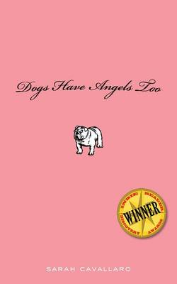 Dogs Have Angels Too (Paperback)