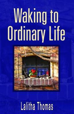 Waking to Ordinary Life (Paperback)