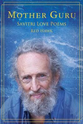 Mother Guru: Savitri Love Poems (Paperback)