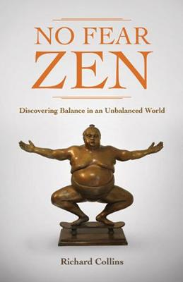 No Fear Zen: Discovering Balance in an Unbalanced World (Paperback)