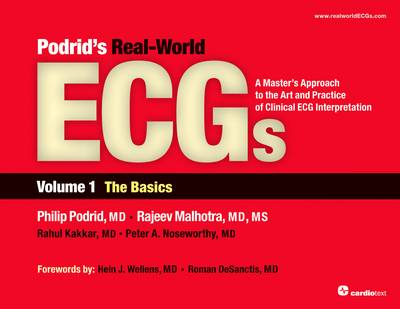 Podrid's Real-World ECGs: Volume 1, The Basics: A Master's Approach to the Art and Practice of Clinical ECG Interpretation (Paperback)
