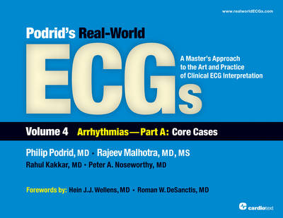 Podrid's Real-World Ecgs: A Master's Approach to the Art and Practice of Clinical ECG Interpretation: Arrhythmias [Core Cases] Volume 4a (Paperback)