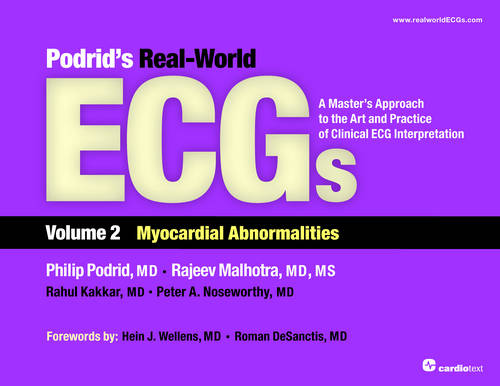 Podrid's Real-world ECGs: Volume 2, Myocardial Abnormalities: A Master's Approach to the Art and Practice of Clinical ECG Interpretation (Paperback)