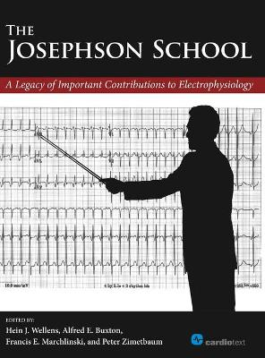 The Josephson School: A Legacy of Important Contributions to Electrophysiology (Hardback)