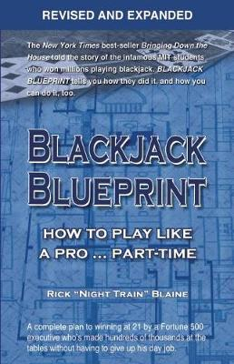 Blackjack Blueprint: How to Play Like a Pro . . . Part-Time (Paperback)