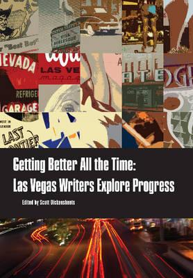 Getting Better All the Time: Las Vegas Writers Explore Progress (Paperback)