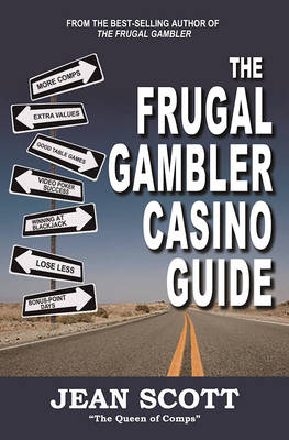 The Frugal Gambler: New Casino Strategies for the New Millennium (Paperback)