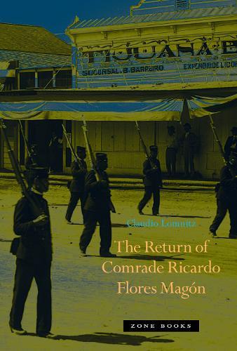 The Return of Comrade Ricardo Flores Magon - Zone Books (Hardback)