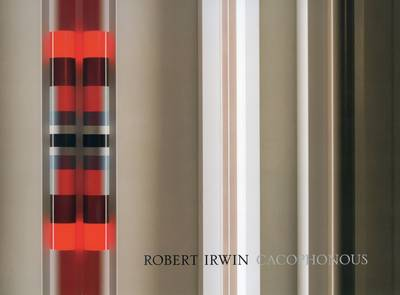 Robert Irwin - Cacophonous (Paperback)