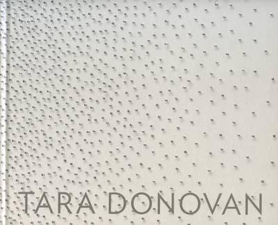 Tara Donovan (Hardback)