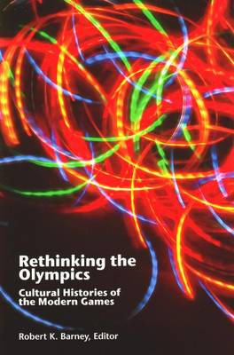 Rethinking the Olympics: Cultural Histories of the Modern Games (Paperback)