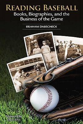 Reading Baseball: Books, Biographies & the Business of the Game (Paperback)
