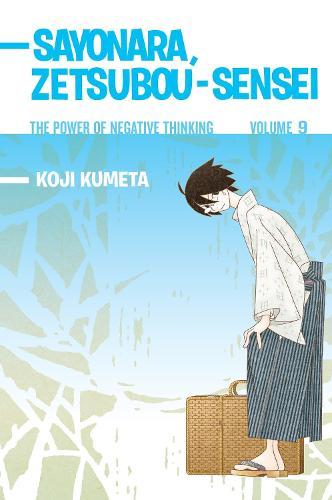 Sayonara, Zetsubou-sensei 9: The Power of Negative Thinking (Paperback)