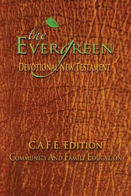 The Evergreen Devotional New Testament: C.A.F.E. Edition (Paperback)