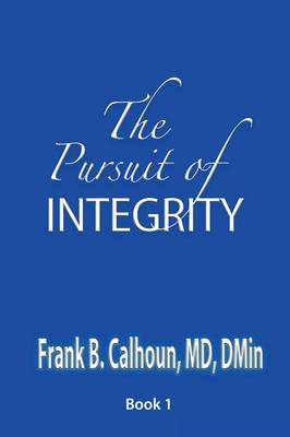 The Pursuit of Integrity (Paperback)