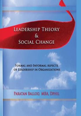 Leadership Theory & Social Change: Formal and Informal Aspects of Leadership in Organizations (Paperback)