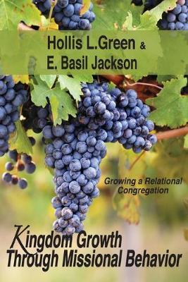 Kingdom Growth Through Missional Behavior: Growing a Relational Congregation (Paperback)