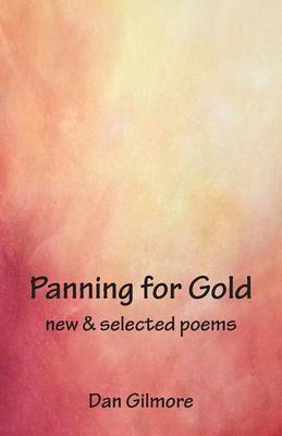Panning for Gold: New & Selected Poems (Paperback)