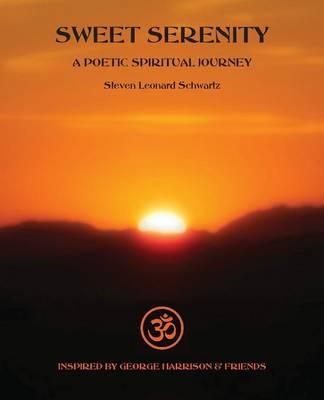 Sweet Serenity: A Poetic Spiritual Journey (Paperback)