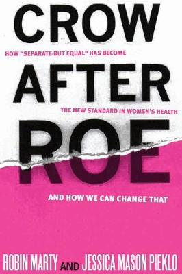 Crow After Roe: How Separate But Equal Has Become the New Standard in (Paperback)