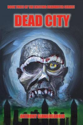 Deadcity (Deadwater Series: Book 3) (Paperback)