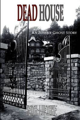 Dead House: A Zombie Horror Story (Paperback)