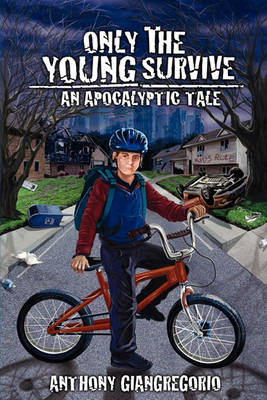 Only The Young Survive: An Apocalyptic Tale (Paperback)
