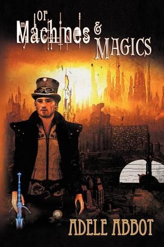 Of Machines & Magics (Paperback)