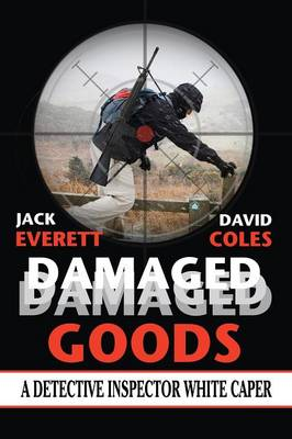 Damaged Goods: A Detective Inspector White Caper (Paperback)