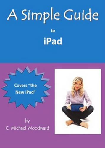 A Simple Guide to iPad 3 (Paperback)