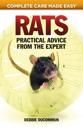 Rats: Practical, Accurate Advice from the Expert - Complete Care Made Easy (Paperback)