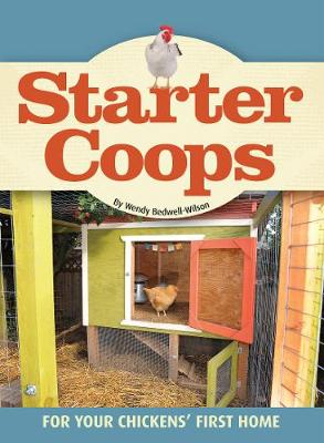 Starter Coops: For Your Chickens' First Home (Paperback)