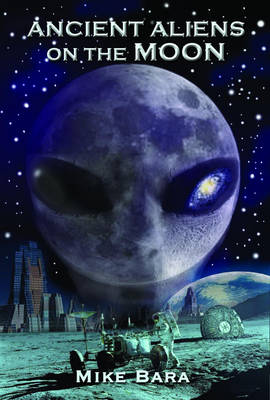 Ancient Aliens on the Moon (Paperback)