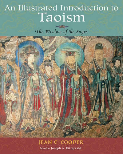 An Illustrated Introduction to Taoism: The Wisdom of the Sages (Paperback)