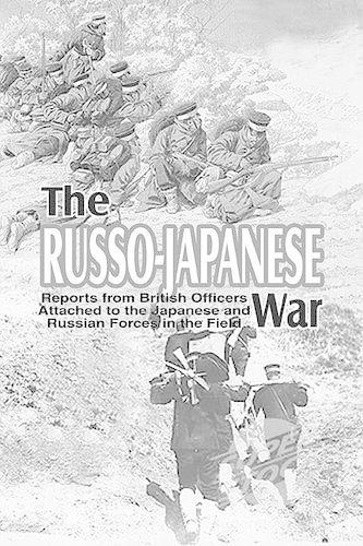 The Russo-Japanese War: Reports from British Officers Attached to the Japanese and Russian Forces in the Field (Hardback)