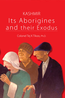 Kashmir: its Aborigines and Their Exodus (Hardback)