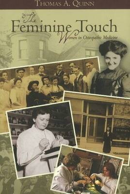 Feminine Touch: History of Women in Osteopathic Medicine (Paperback)