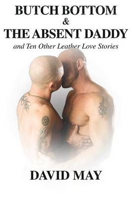Butch Bottom and the Absent Daddy (Paperback)