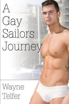 A Gay Sailor's Journey (Paperback)