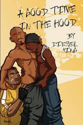 A Good Time in the Hood (Paperback)