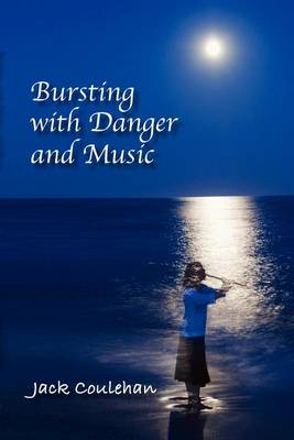 Bursting with Danger and Music (Paperback)