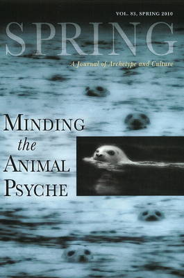 Spring - Minding the Animal Psyche: v. 83 (Paperback)
