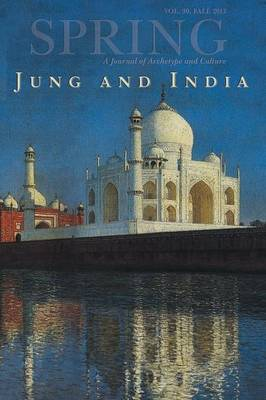 Spring, a Journal of Archetype and Culture, Vol. 90, Fall 2013, Jung and India - Spring Journal: A Journal of Archetype and Culture (Paperback)