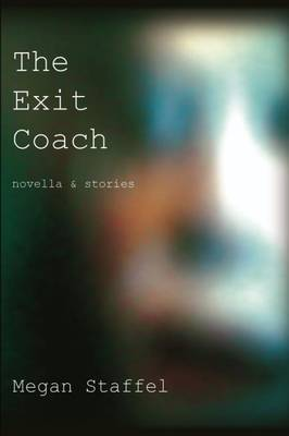 The Exit Coach: Novella & Stories (Paperback)